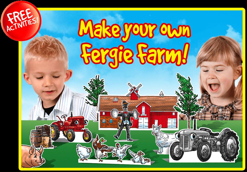 Make your own Fergie farm
